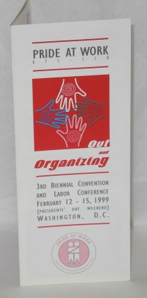 Pride At Work: AFL-CIO Out and organizing [brochure] 3rd Biennial Convention and Labor Conference...