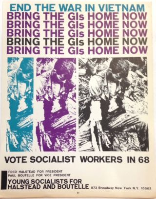 End the war in Vietnam / Bring the GIs home now / Vote Socialist Workers in 68 [handbill]