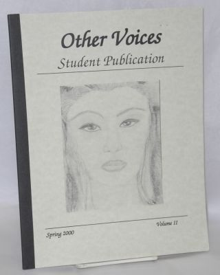 Other voices: student publication; volume 2, Spring 2000. Liz Keithley, Olga Ibarra, Christina...