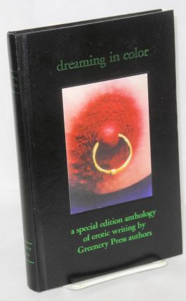 Dreaming in color: a special edition anthology of erotic writing by Greenery Press authors [signed]