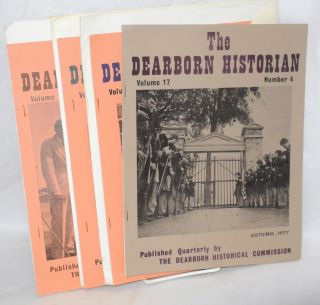 The Dearborn Historian. Published quarterly by The Dearborn Historical Commission. Volume 17...