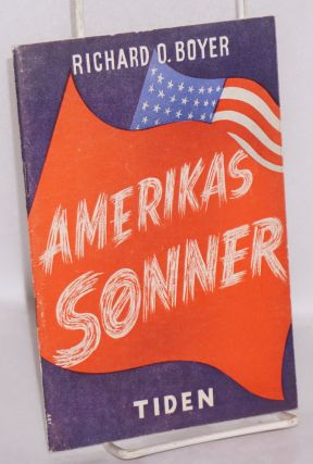 Amerikas Sonner. Richard O. Boyer
