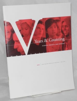 Five Years and Counting: science, urgency, and courage [cover states V years & counting] AVAC -...