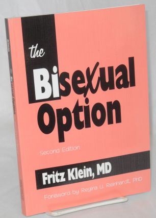 The bisexual option: second edition. Fritz Klein, MD, Regina U. Reinhardt PhD