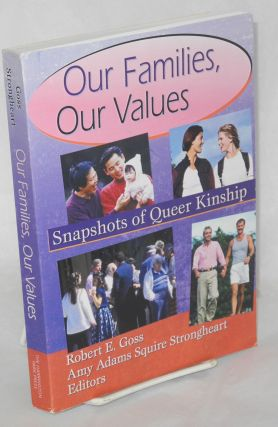 Our families, our values: snapshots of queer kinship. Robert E. Goss, Amy Adams Squire Strongheart