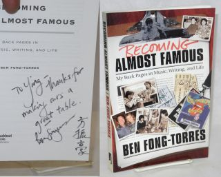 Becoming Almost Famous My Back Pages in Music, Writing, and Life. Ben Fong-Torres