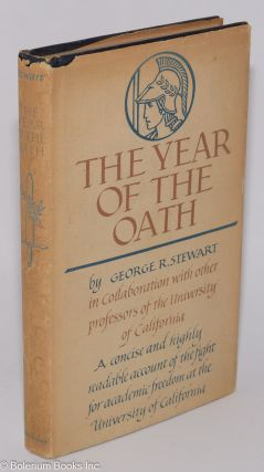 The year of the oath; the fight for academic freedom at the University of California. In...
