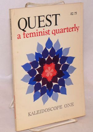 Quest: a feminist quarterly; vol. 3 no. 1, Summer, 1976: Kaleidoscope one. Beverly Fisher, June...