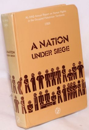 A Nation Under Siege AL-HAQ Annual Report on Human Rights in the Occupied Palestinian Territories...