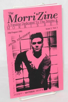 Morri'zine: a fanzine dedicated to The Smiths and Morrissey Issue 2, vol. 3 (July/Aug. 1991)....