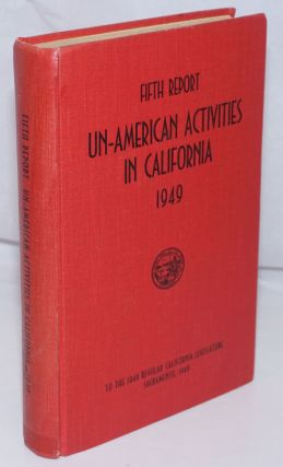 Fifth report of the Senate Fact-Finding Committee on Un-American Activities, 1949. California...