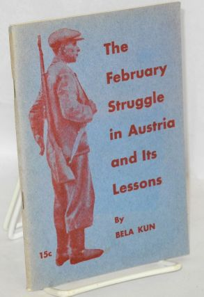 The February struggle in Austria and its lessons. Bela Kun