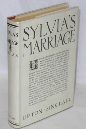 Sylvia's marriage, a novel. Upton Sinclair