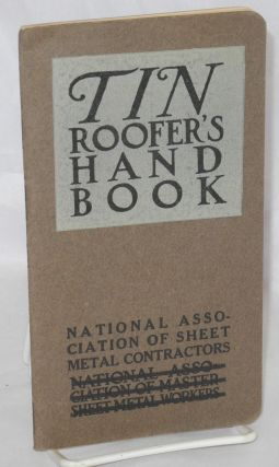 Tin Roofer's handbook issued in the interest of good tin roofs. Joint Committee on Tin Plate for...