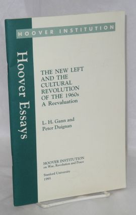 The new left and the cultural revolution of the 1960s. A reevaluation. L. H. Gann, Peter Duignan