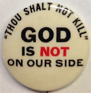 Thou shalt not kill / God is not on our side [pinback button