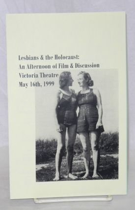 Lesbians & the Holocaust: an afternoon of film & discussion Victoria Theatre, May 16, 1999