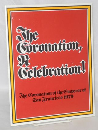 The Coronation, a celebration; The Coronation of The Emperor of San Francisco 1979 [1979 Beaux...