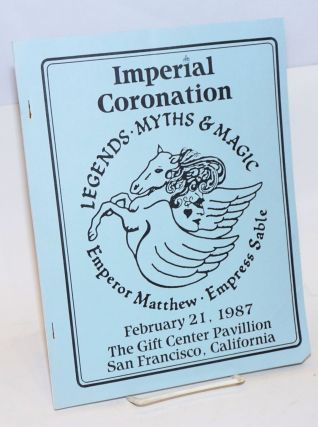 Imperial Coronation: Legends, myths & magic; Emperor Matthew, Empress Sable; February 21, 1987, the Gift Center Pavillion, San Francisco, California