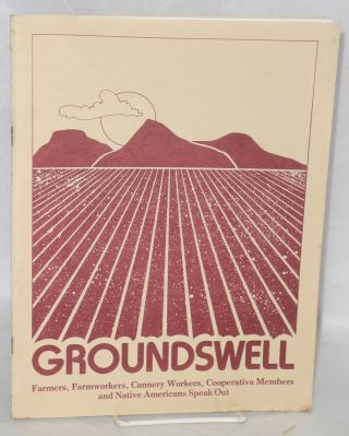Groundswell: farmers, farmworkers, cannery workers, cooperativa members and Native Americans...