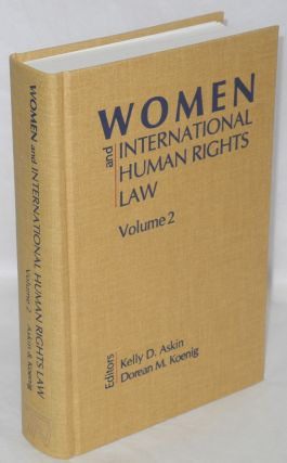Women and international human rights law. Vol 2: International courts, instruments, and...