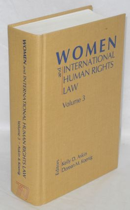 Women and international human rights law. Vol 3: Toward empowerment. Kelly D. Askin, eds Dorean...