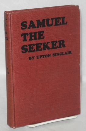 Samuel the seeker. Upton Sinclair