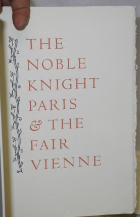 The Noble Knight Paris & the Fair Vienne. Translated oute of Frensshe in to Englisshe by William Caxton atte Westmestre mcccclxxxv. EnPrinted atte the Allen Press Kentfield California. Wood engravings by Mallette Dean, & hand-colored by Dorothy Allen