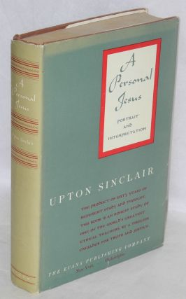 A personal Jesus; portrait and interpretation. Upton Sinclair