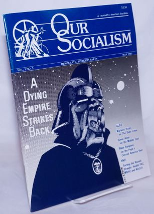 Our socialism; a journal by American socialists. Vol. 1, no. 3 (May 1983). Spain Rodriguez...