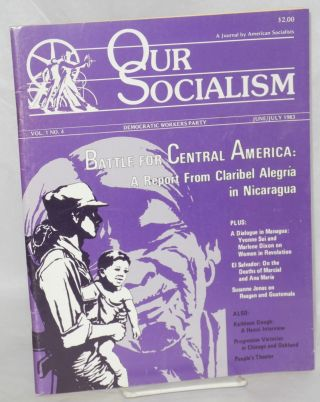 Our socialism; a journal by American socialists. Vol. 1, no. 4 (June/July 1983). Democratic...