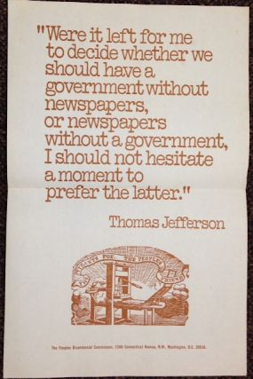 """Were it left to me to decide whether we should have a government without newspapers or..."