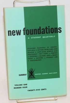 New Foundations: a student quarterly. Volume 1, no. 4 (Summer 1948