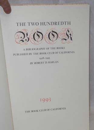 The two hundredth book: a bibliography of the books published by the Book Club of California 1958-1993