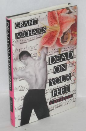 Dead on your feet. Grant Michaels