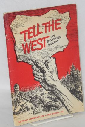 Tell the West. An abridgement by the author of his original account of experiences as a slave...