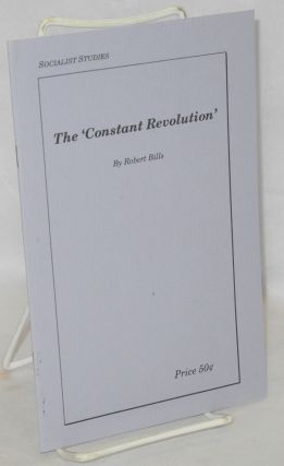 The 'Constant Revolution'. Robert Bills