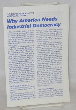 The Socialist Labor Party's national platform: Why America needs industrial democracy