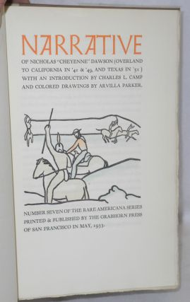 """Narrative of Nicholas """"Cheyenne"""" Dawson (overland to California in '41 & '49, and Texas in '51) with an introduction by Charles L. Camp and colored drawings by Arvilla Parker"""