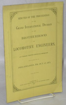 Minutes of the proceedings of the Grand International Division of the Brotherhood of Locomotive...