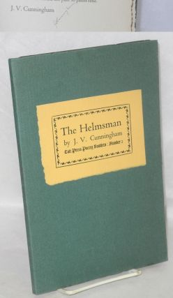 The helmsman: of thirty years I gave to rhyme, that this time should not pass: so pases time. J. V. Cunningham, James Vincent.