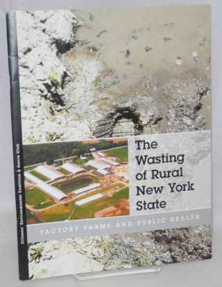 The Wasting of Rural New York State: Factory Farms and Public Health