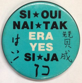 "ERA Yes [pinback button with ""Yes"" in Spanish, French, Japanese, Chinese, Greek, Polish, German..."