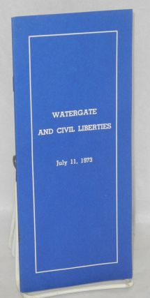Watergate and civil liberties. July 11, 1973