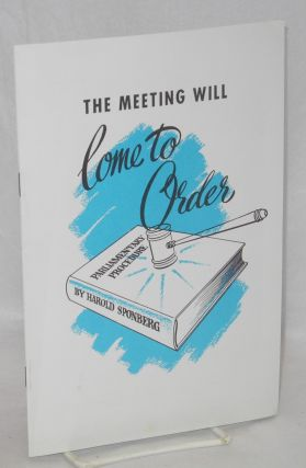 The meeting will come to order. Harold Sponberg