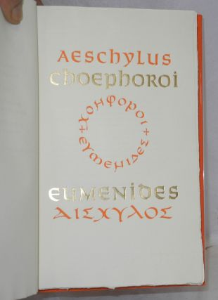The Oresteian trilogy in two volumes: I; Agamemnon. II; Choephori & Eumenides.