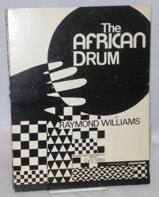 The African Drum. Raymond Williams, Cyril Miles