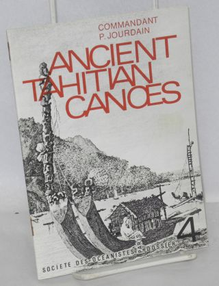 Ancient Tahitian canoes. P. Jourdain.