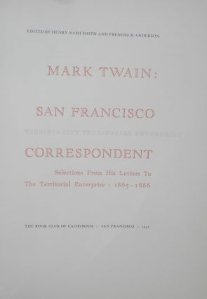 Mark Twain: San Francisco correspondent, Virginia City Territorial Enterprise; selections from his letters to the Territorial Enterprse: 1865-1866