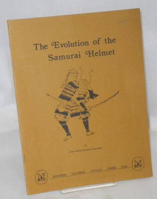 The Evolution of the Samurai Helmet. Louis Chappelear, Kei Kameda